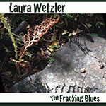 Laura Wetzler's FRACKING BLUES EP Single